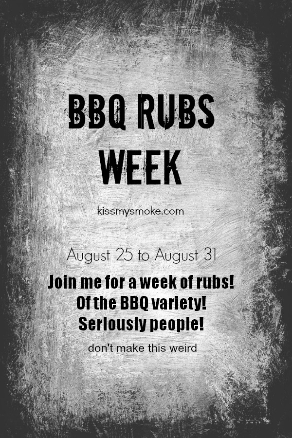 BBQ Rubs Week Announcement for KissMySmoke.com