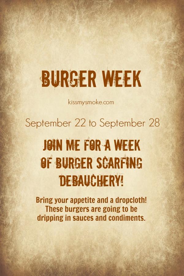 Burger Week | kissmysmoke.com | #grill #bbq #burgers #recipes