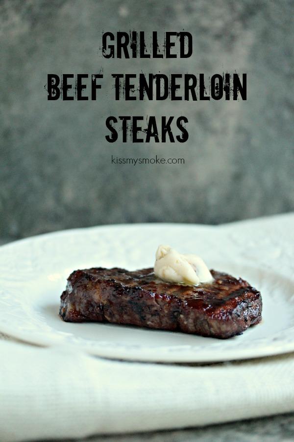 Grilled Beef Tenderloin Steaks | kissmysmoke.com | #grill #bbq #beef #steak