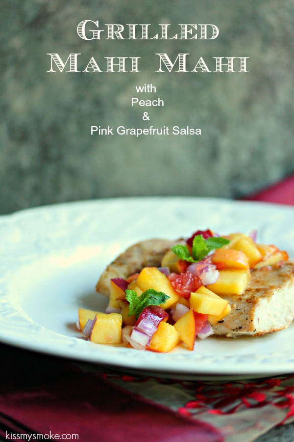 Grilled Mahi Mahi with Peach and Pink Grapefruit Salsa | kissmysmoke.com | #grill #bbq #fish #salsa #recipe