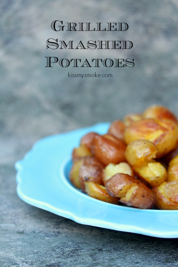 Grilled Smashed Potatoes | kissmysmoke.com | Ruby and Golden Mini ...