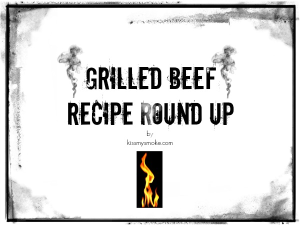 Graphic stating grilled beef recipe round up with a flame underneath the text, edges of graphic look like burnt paper.