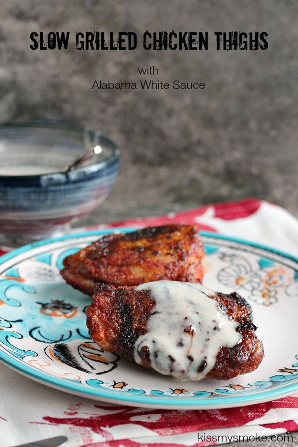 Slow Grilled Chicken Thighs with Alabama White Sauce | kissmysmoke.com | The key is in the rub and the slow grilling technique.