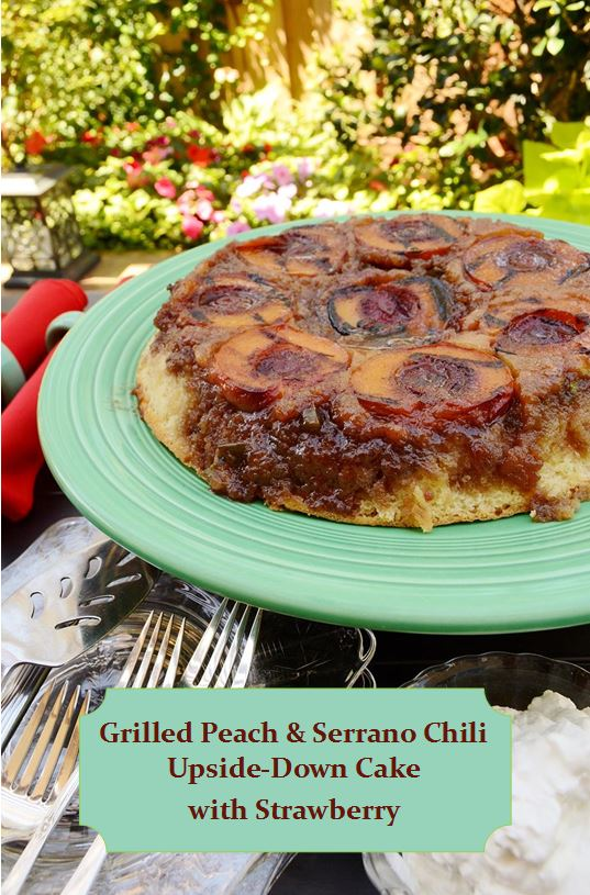 Grilled Peach and Serrano Chili Upside-Down Cake with Strawberry by Cakewalker: Guest Post on kissmysmoke.com