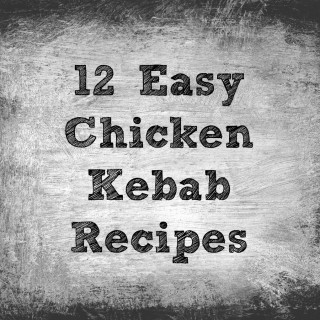 12 Easy Chicken Kebab Recipes on Kiss My Smoke