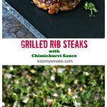collage image featuring a photo of a grilled rib steak topped with chimichurri sauce on a black serving tray on a dark counter, this photo is at the top of the collage. The bottom image features an overhead image of chimichurri sauce in a white bowl. The middle of the collage features the recipe and blog name in coloured text on a white background.