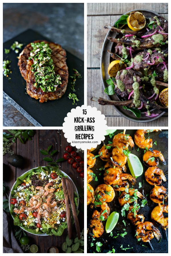 15 Kick-Ass Grilling Recipes Collage Image showcasing 4 recipes from the round up.
