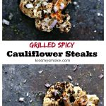 collage image of Grilled Spicy Cauliflower Steaks